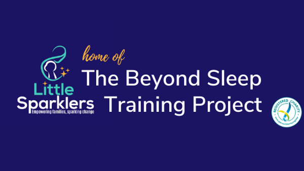The Beyond Sleep Training Project